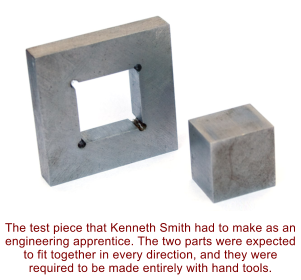 The test piece that Kenneth Smith had to make as an engineering apprentice. The two parts were expected to fit together in every direction, and they were required to be made entirely with hand tools.